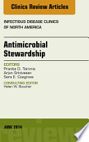 Antimicrobial Stewardship  An Issue of Infectious Disease Clinics