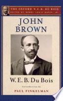 John Brown  The Oxford W  E  B  Du Bois