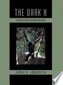 The Dark X