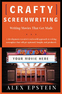 Crafty Screenwriting : that will be accepted, not rejected, by...