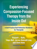 Experiencing Compassion Focused Therapy from the Inside Out