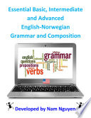 Basic  Intermediate and Advanced Grammar and Composition In English Norwegian