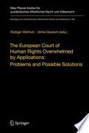 The European Court of Human Rights Overwhelmed by Applications  Problems and Possible Solutions