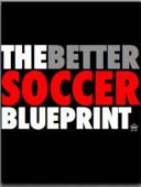 The Better Soccer Blueprint