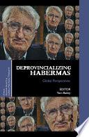 Deprovincializing Habermas