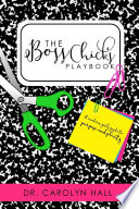 The B O S S  CHICKS PLAYBOOK  A Modern Girl s Guide to Purpose and Plenty