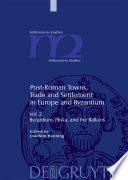Post Roman Towns  Trade and Settlement in Europe and Byzantium  Byzantium  Pliska  and the Balkans