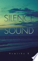 Silence and Sound An Understanding Of Life And