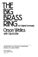 The big brass ring: an original screenplay