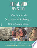 Bridal Guide  R  Magazine s How to Plan the Perfect Wedding   Without Going Broke