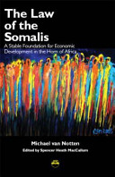 The law of the Somalis: a stable foundation for economic development in the Horn of Africa