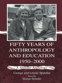 Fifty Years of Anthropology and Education 1950-2000