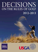 Decisions on the Rules of Golf 2012 2013