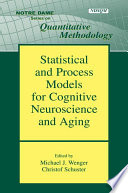 statistical-and-process-models-for-cognitive-neuroscience-and-aging