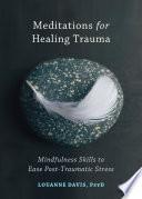 Meditations For Healing Trauma