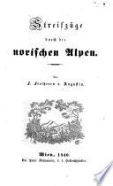 Streifzüge durch die norischen Alpen. [With plates.]