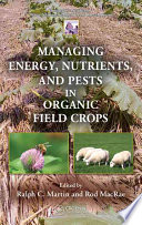 Managing Energy Nutrients And Pests In Organic Field Crops