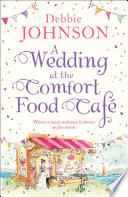 A Wedding at the Comfort Food Cafe Book PDF