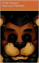 Five Nights At Freddy s  Hilarious Memes And Funny Stuff Vol  2
