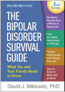 The Bipolar Disorder Survival Guide, Third Edition What You and Your Family Need to Know
