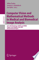 Computer Vision And Mathematical Methods In Medical And Biomedical Image Analysis book
