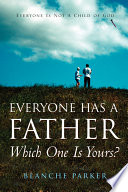 Everyone Has a Father Which One Is Yours