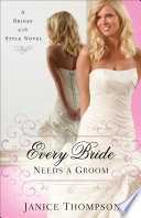 Every Bride Needs a Groom  Brides with Style Book  1