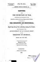 Letter From The Secretary Of War Transmitting The Information In Part Required By A Resolution Of The House Of Representatives Of 21st Inst In Relation To The Breaking An Individual And Depriving Him Of His Authority Among The Creeks Also In Relation To The Appointment Of An Indian Chief In The Territory Of Michigan During The Year 1827 March 28 1828 Read And Laid Upon The Table