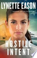Hostile Intent Danger Never Sleeps Book 4