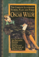 The Complete Illustrated Stories  Plays   Poems of Oscar Wilde