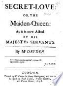 Secret love  Or  The Maiden queen Book PDF