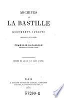 Archives de la Bastille, documents inedits recueillis & publies