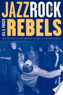 Jazz Rock And Rebels