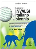 La prova INVALSI di italiano nel biennio con soluzioni  Per la Scuola media