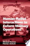 Human Robot Interactions In Future Military Operations
