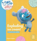 Exploding Ice Cream! : each storybook is a new...