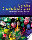 Managing Organizational Change  A Multiple Perspectives Approach