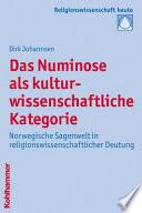 Das Numinose als kulturwissenschaftliche Kategorie