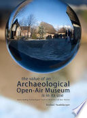 The Value of an Archaeological Open air Museum is in Its Use