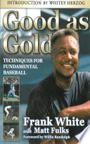 Good as Gold  Techniques for Fundamental Baseball