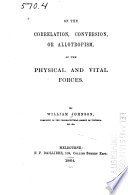 On The Correlation Conversion Or Allotropism Of The Physical And Vital Forces book
