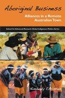 Ebook Aboriginal Business Epub Kimberly A. Christen Apps Read Mobile