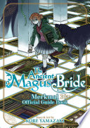 The Ancient Magus' Bride Official Guide Book Merkmal : essential information about the the...