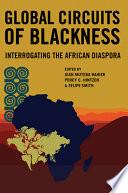 Global Circuits of Blackness