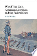 World War One  American Literature  and the Federal State