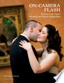 On Camera Flash Techniques for Digital Wedding and Portrait Photography