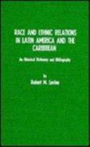 Race and Ethnic Relations in Latin America and the Caribbean