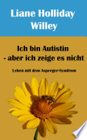 Ich bin Autistin   aber ich zeige es nicht  Leben mit dem Asperger Syndrom