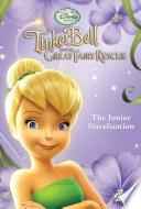 Tinker Bell And The Great Fairy Rescue Junior Novel