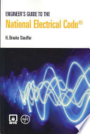 Engineer's Guide To The National Electrical Code : professionals and students, with invaluable insight to customary...